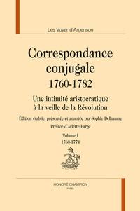 Les Voyer dArgenson, Correspondance conjugale (1760-1782) - Une intimité aristocratique à la veille de la Révolution, 2 volumes.pdf