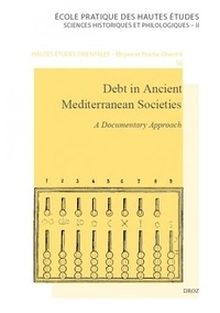 Sophie Démare-Lafont - Debt in Ancient Mediterranean Societies - A Documentary Approach.
