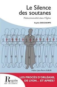Sophie Deschamps - Le silence des soutanes - Pédocriminalité dans l'Eglise.