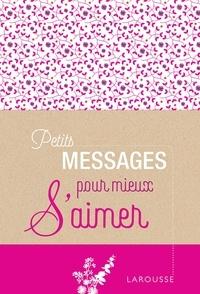 Sophie Descours - Petits messages pour mieux s'aimer.