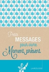 Sophie Descours - Petits messages pour vivre le moment présent.