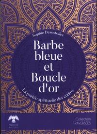 Sophie Desestoiles - Barbe bleur et Boucle d'or - La portée spirituelle des contes.