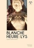 Sophie Desestoiles - Blanche heure des lys.