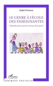 Sophie Devineau - Genre à l'école des enseignantes - Embûches de la mixité et leviers de la parité.