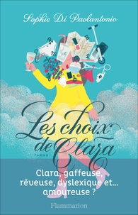 Sophie Di Paolantonio - Les choix de Clara.