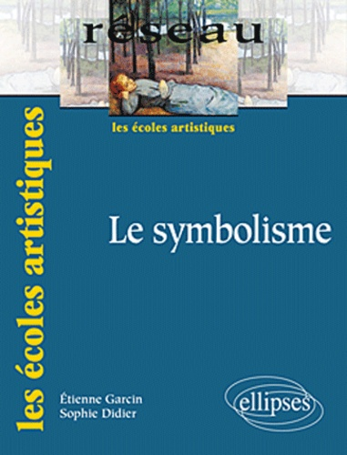 Sophie Didier et Etienne Garcin - Le symbolisme.