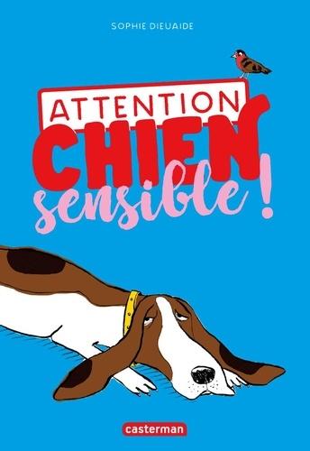 Attention, chien sensible !