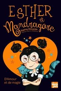 Sophie Dieuaide - Esther et Mandragore  : D'amour et de magie.