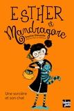 Sophie Dieuaide et Marie-Pierre Oddoux - Esther et Mandragore  : Une sorcière et son chat.