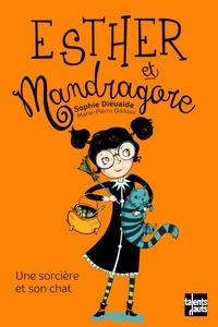 Sophie Dieuaide - Esther et Mandragore  : Une sorcière et son chat.