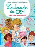 Sophie Dieuaide et Joëlle Passeron - La bande du CE1  : C'est mon anniversaire !.