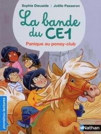 Sophie Dieuaide et Joëlle Passeron - La bande du CE1  : Panique au poney-club.