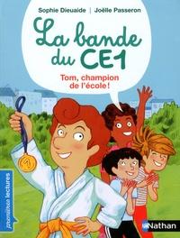 Sophie Dieuaide et Joëlle Passeron - La bande du CE1  : Tom, champion de l'école !.
