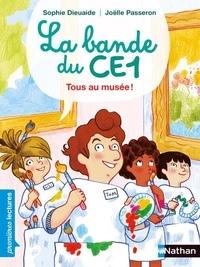 Sophie Dieuaide et Joëlle Passeron - La bande du CE1  : Tous au musée.