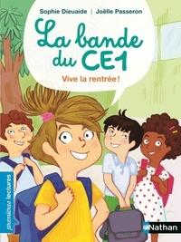 Sophie Dieuaide - La bande du CE1  : Vive la rentrée !.