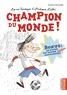 Sophie Dieuaide et Jacques Azam - La vie héroïque d'Antoine Lebic Tome 3 : Champion du monde.
