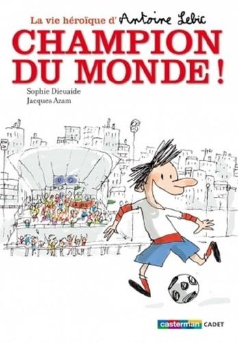 La vie héroïque d'Antoine Lebic Tome 3 Champion du monde