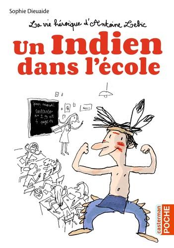 La vie héroïque d'Antoine Lebic  Un Indien dans l'école