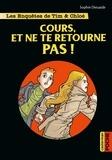 Sophie Dieuaide - Les enquêtes de Tim et Chloé  : Cours, et ne te retourne pas !.