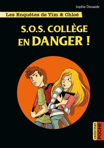 Sophie Dieuaide - Les enquêtes de Tim et Chloé Tome 4 : S.O.S. collège en danger.