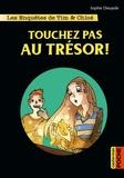Sophie Dieuaide - Les enquêtes de Tim et Chloé  : Touchez pas au trésor !.