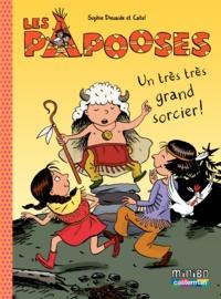 Sophie Dieuaide et  Catel - Les Papooses Tome 1 : Un très très grand sorcier !.