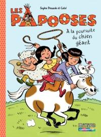 Sophie Dieuaide et  Catel - Les Papooses Tome 2 : A la poursuite du chien géant.
