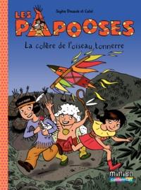 Sophie Dieuaide - Les Papooses Tome 3 : La colère de l'oiseau tonnerre.