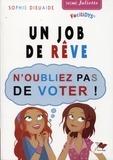 Sophie Dieuaide - Signé Juliette  : Un job de rêve - N'oubliez pas de voter !.
