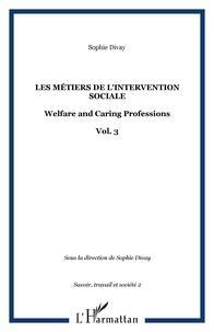 Sophie Divay - Savoir, Travail Société. - 2 (2005) : Les métiers de l'intervention sociale.