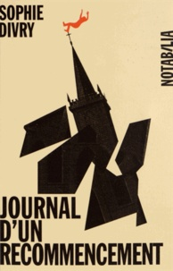 Sophie Divry - Journal d'un recommencement.