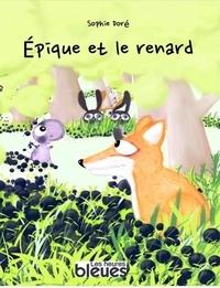 Sophie Doré - Épique et le renard.