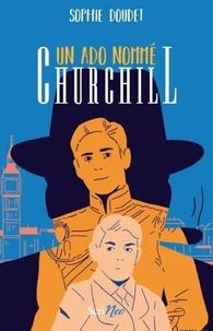 Livres gratuits gratuits Téléchargement direct Un ado nommé Churchill par Sophie Doudet in French 9782367406749