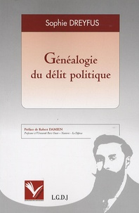 Sophie Dreyfus - Généalogie du délit politique.