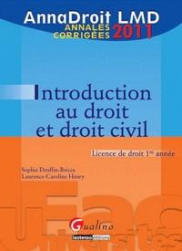 Sophie Druffin-Bricca et Laurence-Caroline Henry - Introduction au droit et droit civil - Annales corrigées.