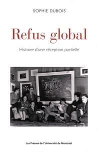 Sophie Dubois - Refus global - Histoire d'une réception partielle.