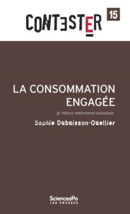 Sophie Dubuisson-Quellier - La consommation engagée.