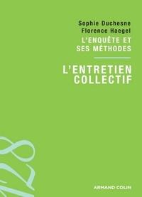 Sophie Duchesne et Florence Haegel - L'enquête et ses méthodes : l'entretien collectif.