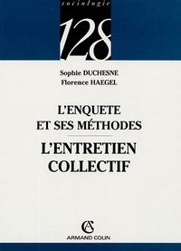 Sophie Duchesne et Florence Haegel - L'entretien collectif - L'enquête et ses méthodes.