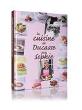 Sophie Dudemaine et Alain Ducasse - La cuisine de Ducasse par Sophie.