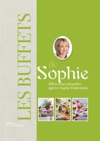 Sophie Dudemaine - Les buffets de Sophie - 100 recettes inratables.
