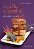 Sophie Dudemaine - Les minis de Sophie - Mini-cakes, mini-verrines, mini-muffins et compagnie.