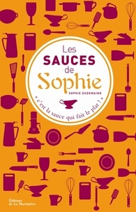 Sophie Dudemaine - Les sauces de Sophie.