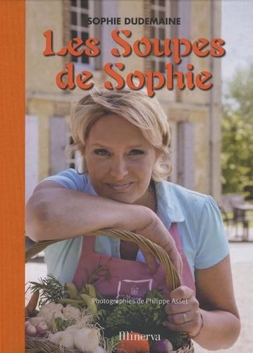 Sophie Dudemaine - Les Soupes de Sophie.