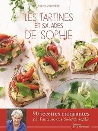 Sophie Dudemaine - Les tartines et salades de Sophie - 90 recettes croquantes.