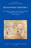 """Sophie Dulucq et Colette Zytnicki - Décoloniser l'histoire ? - De """"l'histoire coloniale"""" aux histoires nationales en Amérique latine et en Afrique (XIXe-XXe siècles)."""