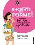 Sophie Dumoutet - Enceinte et en forme ! - Programme bien-être pour vivre pleinement sa grossesse.