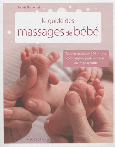 Le guide des massages de bébé de sophie dumoutet (5 janvier 2011) broché