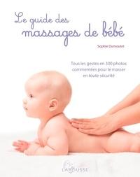 Sophie Dumoutet - Le guide des massages de bébé.