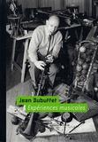 Sophie Duplaix et Sophie Webel - Jean Dubuffet - Expériences musicales. 1 CD audio